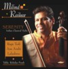 Milind Raikar - Serenity - N. Indian classical Violin